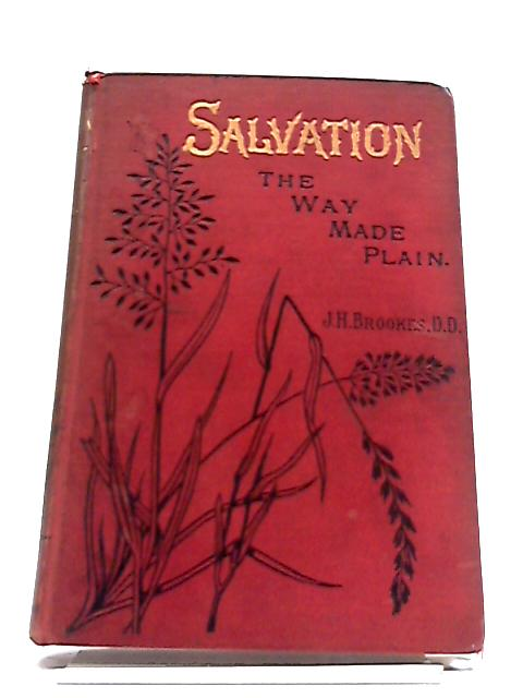 Salvation: The Way Made Plain by James H Brookes