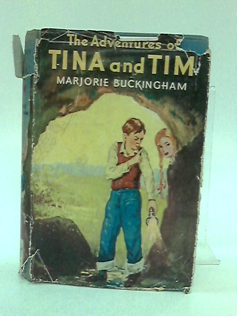 The Adventures of Tina and Tim. by Buckingham, Marjorie.