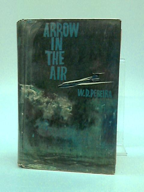 Arrow in the Air by Pereira, W. D.