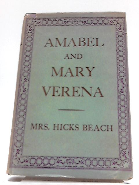 Amabel And Mary Verena: An Epilogue by Mrs. Hicks Beach