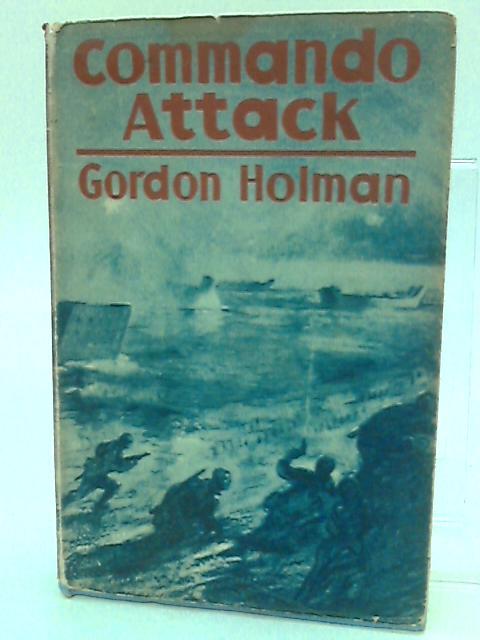 Commando Attack. by Holman, Gordon.
