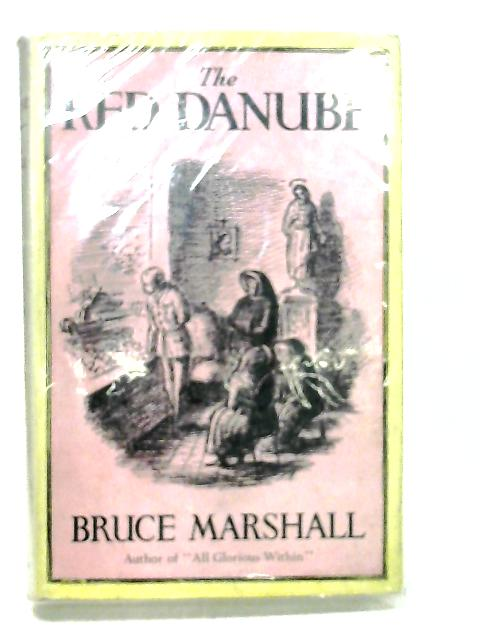 The Red Danube by Marshall, Bruce.