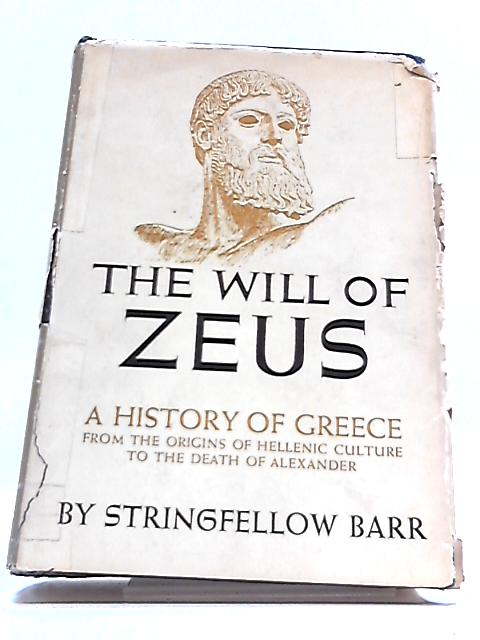 The Will of Zeus, A History of Greece. by Stringfellow Barr