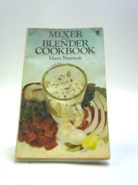 Mixer and blender cookbook by Norwak, Mary