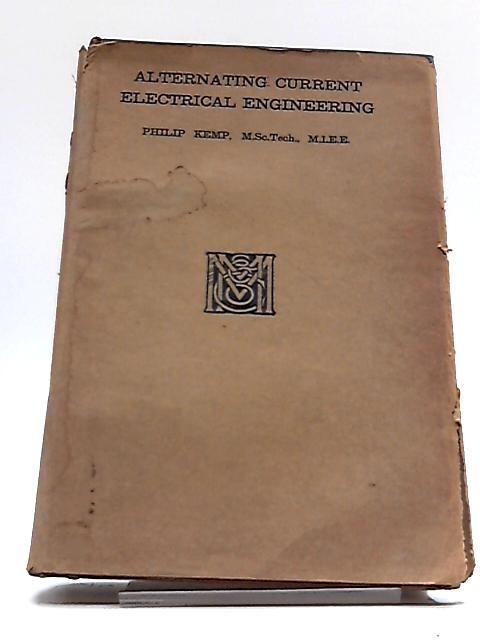 Alternating Current Electrical Engineering by Philip Kemp