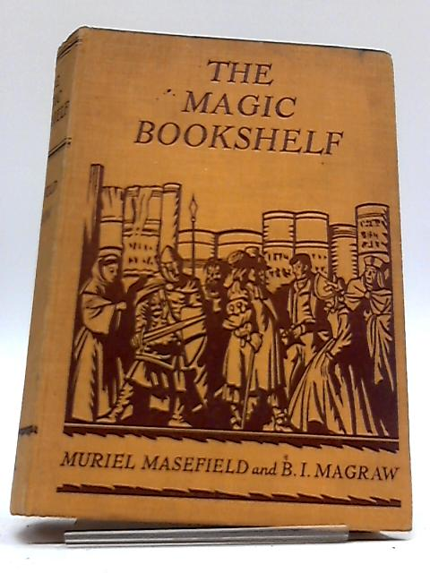 The Magic Bookshelf Down The Centuries by Muriel Masefield and B. I. Magraw