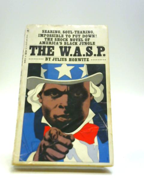 W A S P by Julius Horwitz