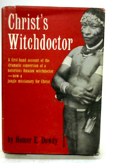 Christs witchdoctor by Dowdy, Homer E.