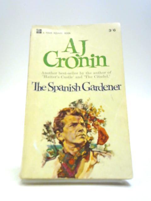The Spanish Gardener by Archibald Joseph Cronin