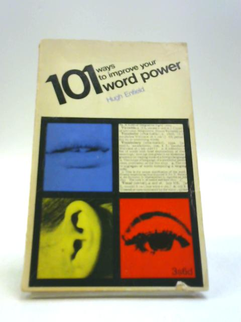 101 ways to improve your word power (101 books) by Enfield, Hugh
