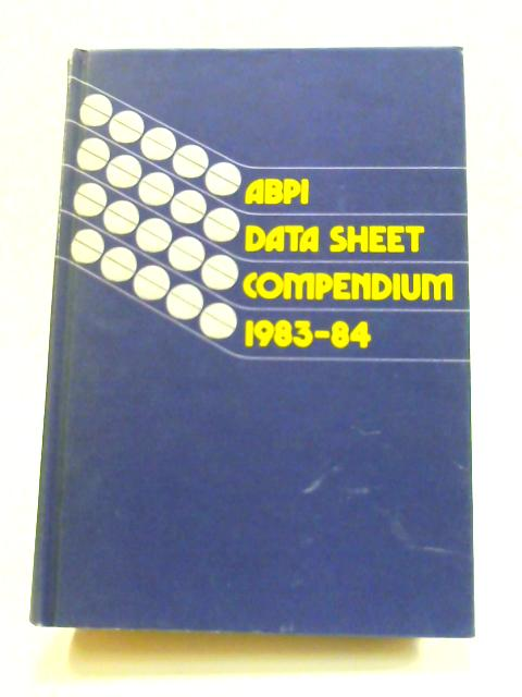 ABPI Data Sheet Compendium 1983-84 by Anon