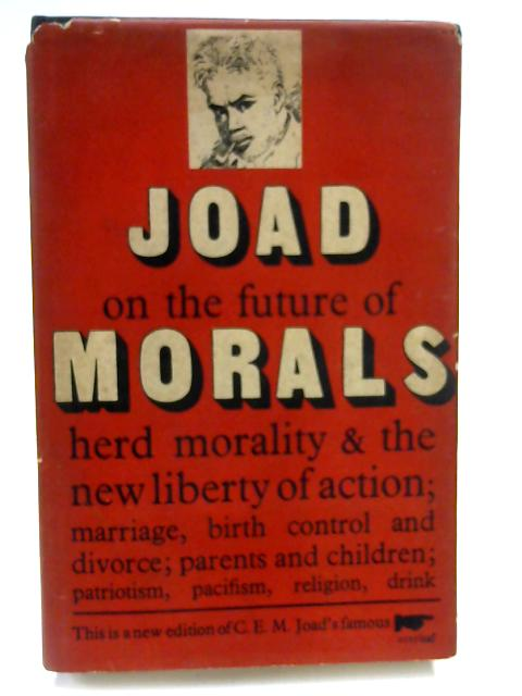 The Future of Morals By C.E.M Joad