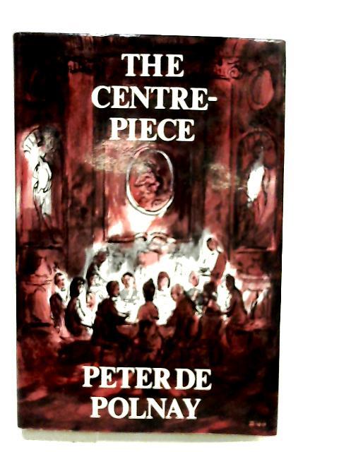 The centre-piece by De Polnay, Peter