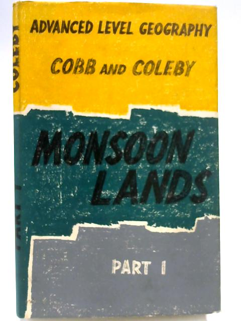 Monsoon Lands (Advanced Level Geography Book 6, Part 1: General Introduction, India, Pakistan, Ceylon, Burma) by Richard Thomas Cobb