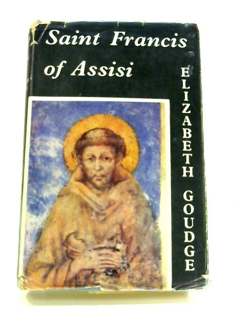 Saint francis of assisi by Elizabeth Goudge