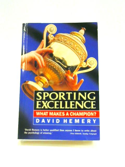 Sporting Excellence: What Makes a Champion? By David Hemery