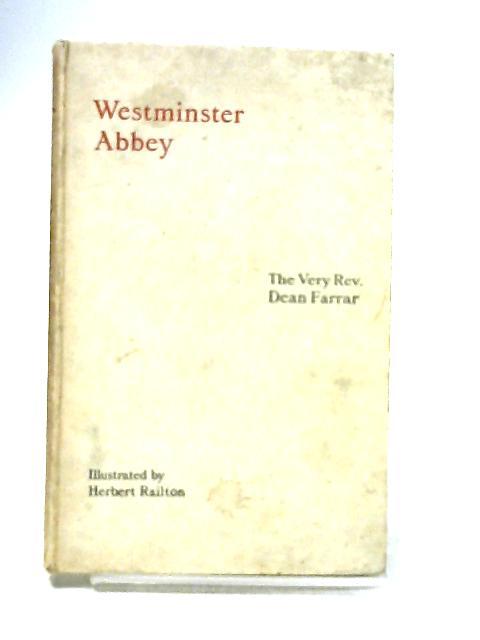 Westminster Abbey by Very Rev Dean Farrar