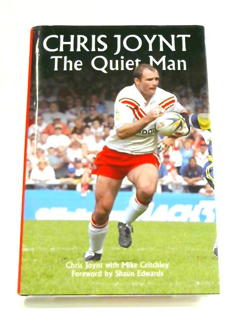 Chris Joynt: The Quiet Man by Chris Joynt & M. Critchley