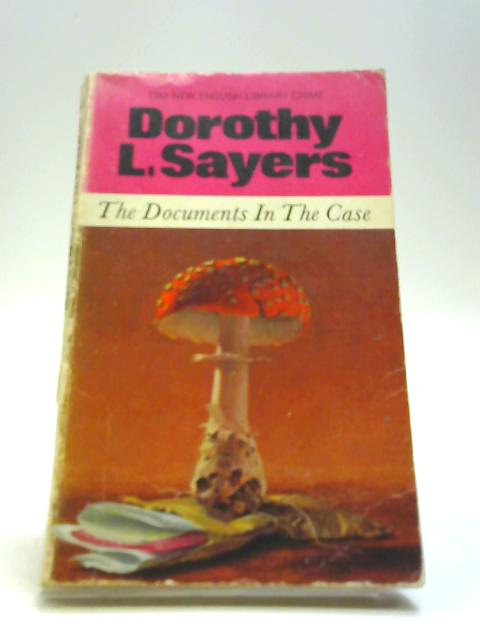 The Documents in the Case by Dorothy L Sayers