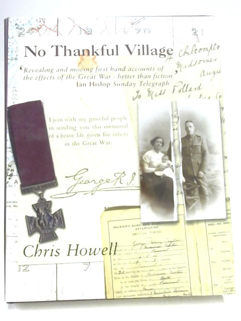 No Thankful Village: The Impact of the Great War on a Group of Somerset Villages - A Microcosm by Chris Howell