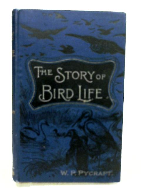 The story of bird-life. by Pycraft, W. P.