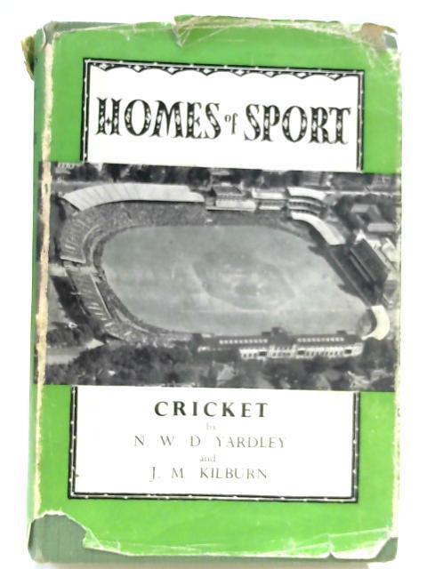 Home of Sport: Cricket by N. W. D. Yardley & J. M. Kilburn.