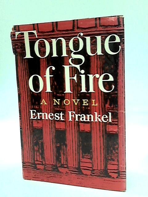 Tongue of fire : a novel by Frankel, Ernest