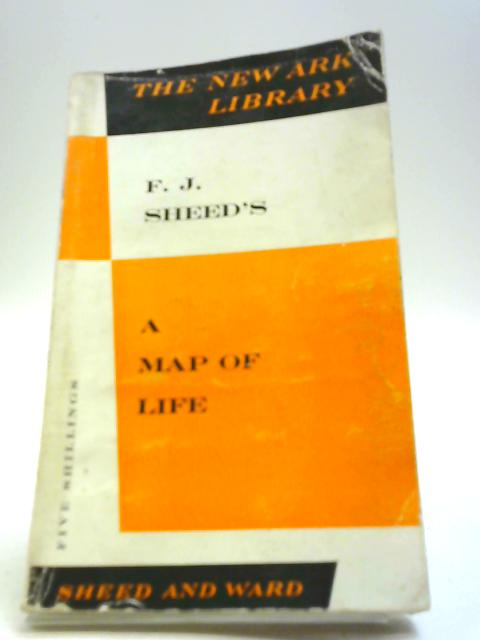 A Map Of Life by F.J. Sheed
