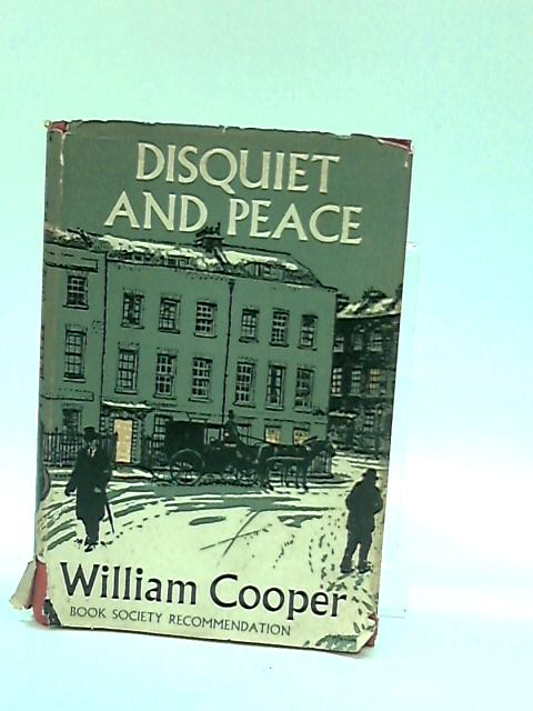 Disquiet and peace: A novel by Cooper, William