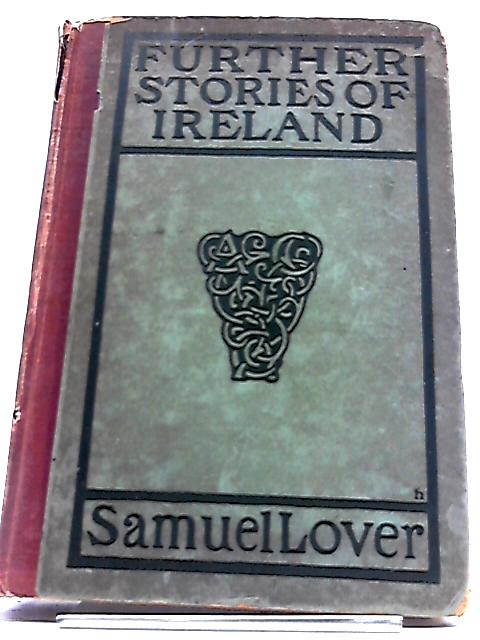 Further Stories of Ireland by Samuel Lover