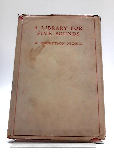 A Library for Five Pounds By Claudius Clear by W.Robertson Nicoll