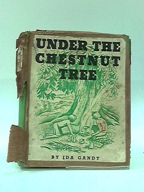 Under the Chestnut Tree. by Ida Gandy.