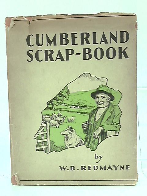 Cumberland Scrapbook by Redmayne W B
