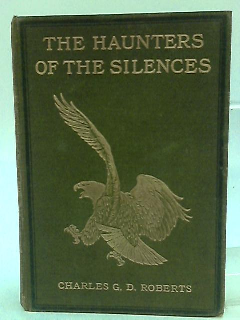 The Haunters of the Silences by Roberts, Charles G.D.