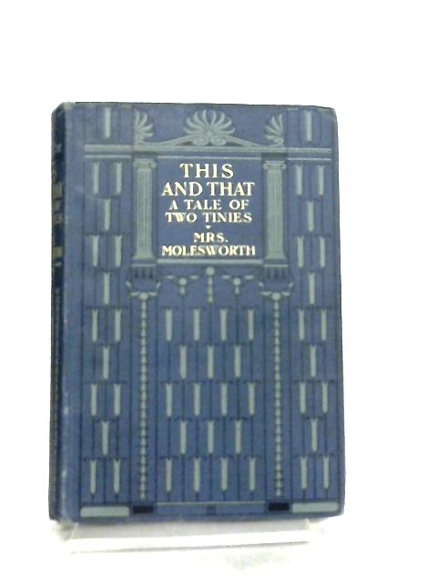 This and That a Tale of Two Tinies by Mrs. Molesworth