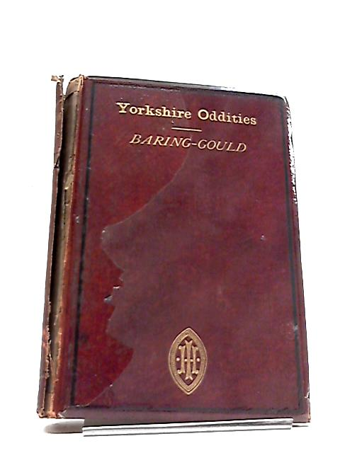 Yorkshire Oddities, Incidents and Strange Events Vol. II by S Baring-Gould