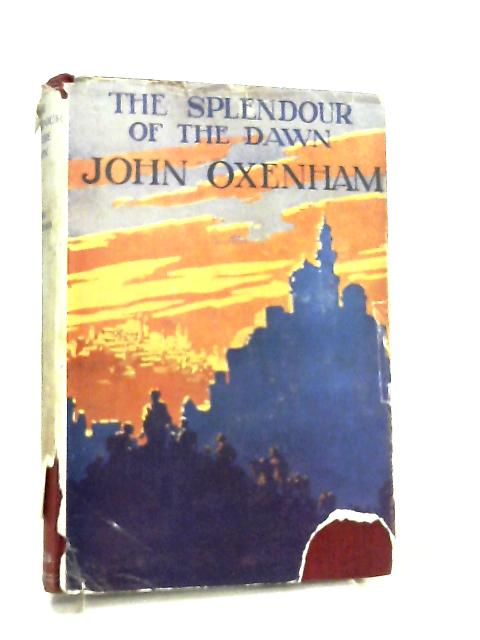 The Splendour of the Dawn by John Oxenham