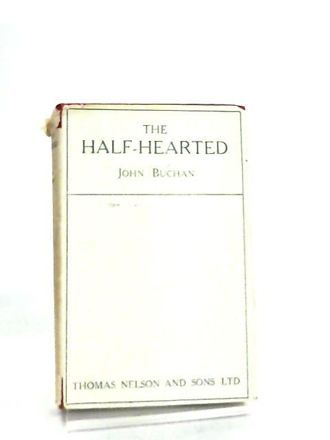 The Half-Hearted by John Buchan
