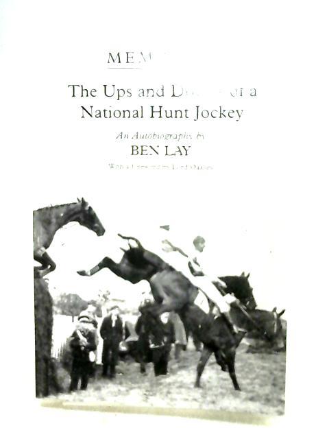 Memories of a National Hunt Jockey by Ben Lay