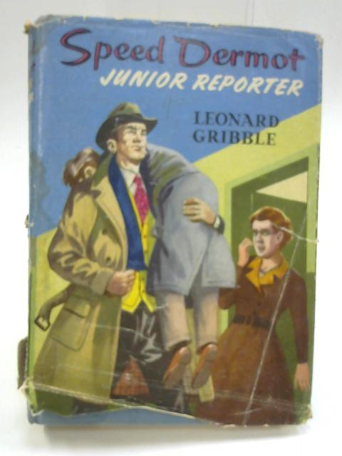 Speed Dermot, Junior Reporter by Leonard Gribble