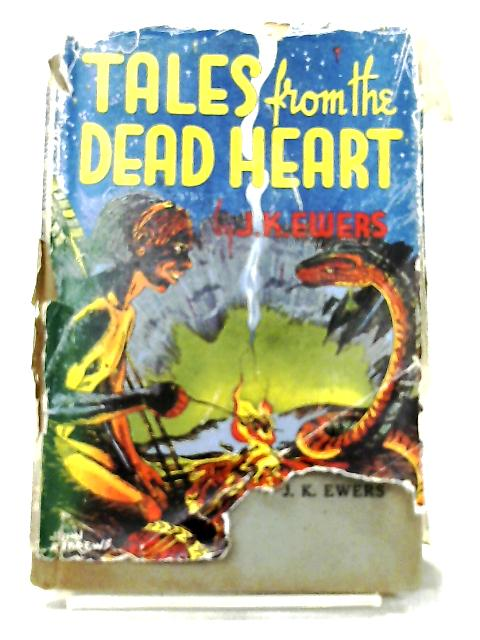 Tales From the Dead Heart by Ewers