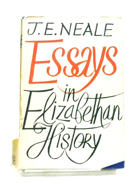 Essays in Elizabethan History by Neale