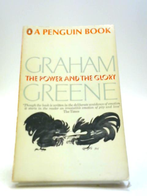 the unchanging characters in the novel the power and the glory by graham greene Characters that the hero of the novel is power and the glory, graham greene sets up his readers to search for the power and glory represented in the novel.