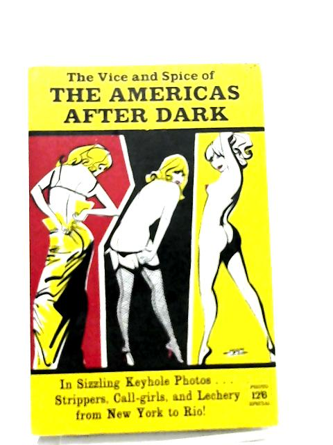 The Vice and Spice of The Americas After Dark By Eugene Crammond