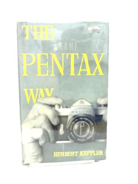 The Asahi Pentax Way, The Asahi Pentax Photographer's Companion by H. Keppler