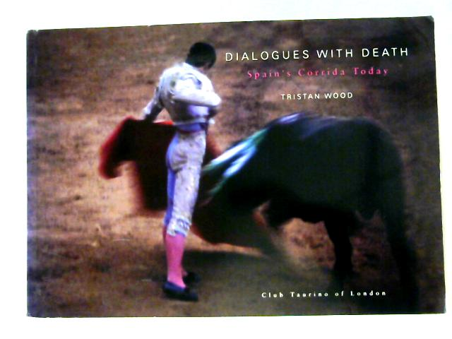 Dialogues with death Spain's Torrida Today by Tristan wood