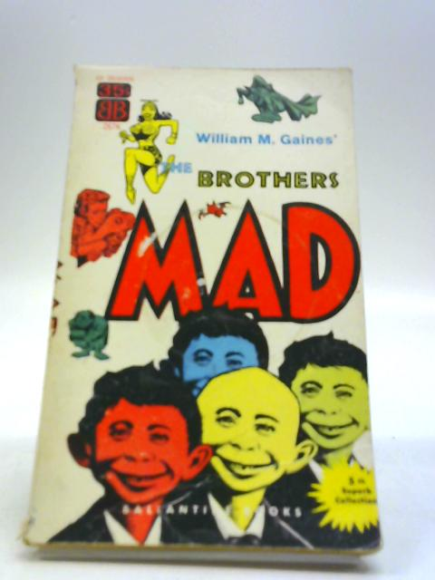 William M. Gaines' the Brothers Mad (BB) By Gaines, William M