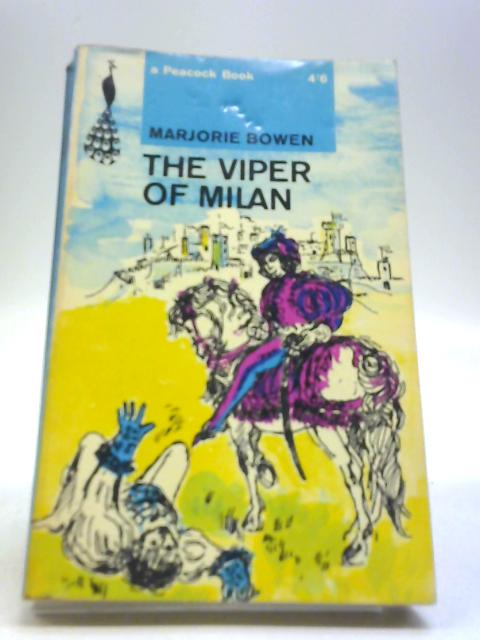 The Viper of Milan: A romance of Lombardy (Peacock books-no.18) by Bowen, Marjorie