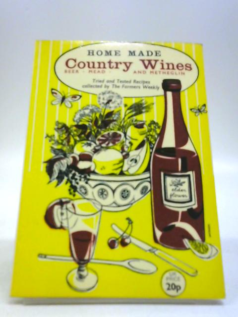 Home Made Country Wines, Beer, Mead and Matheglin by Dorothy Wise