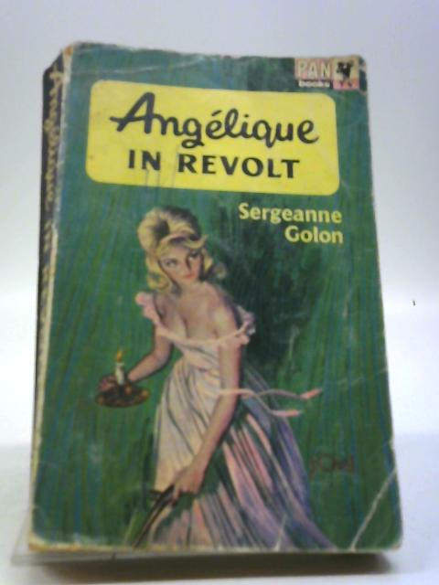 Angelique in Revolt by Golon, Sergeanne